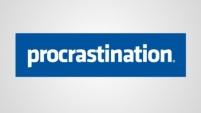 "Procrastination – ""The action of delaying or postponing something"""